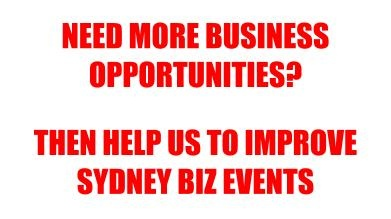 The Sydney Biz Events program is being enhanced and will be become an even better tool to help you to grow your business network.  Please consider donating just a few dollars to our current fundraising initiative.  Click the link below for full details. We think you'll be impressed with our plans and we're certain that making a contribution will be to your ultimate benefit.