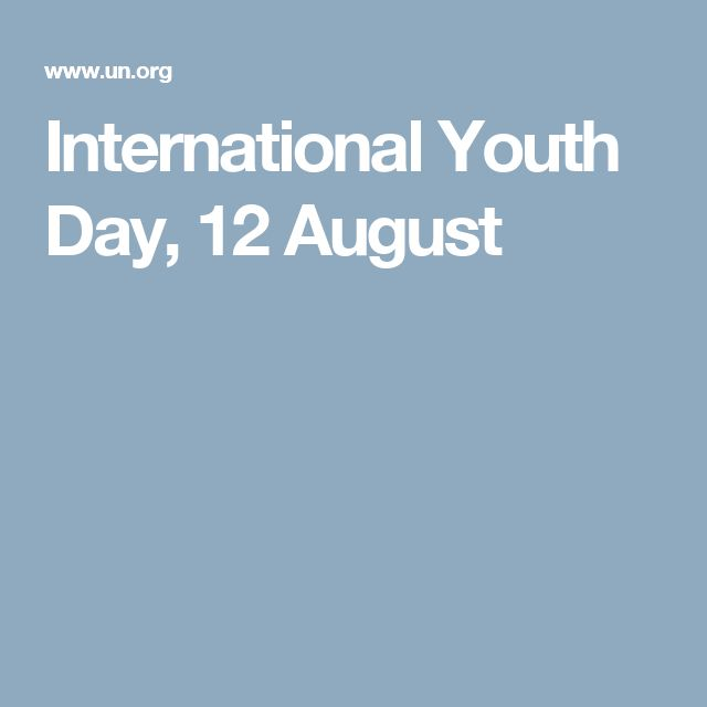 International Youth Day, 12 August