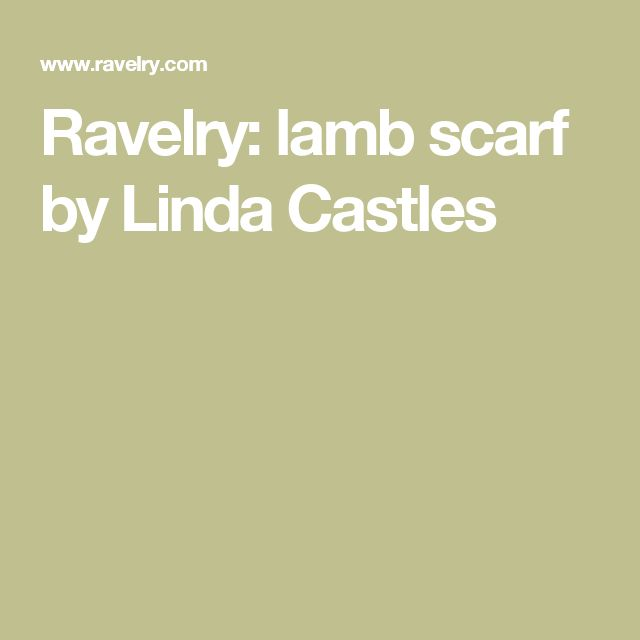 Ravelry: lamb scarf by Linda Castles