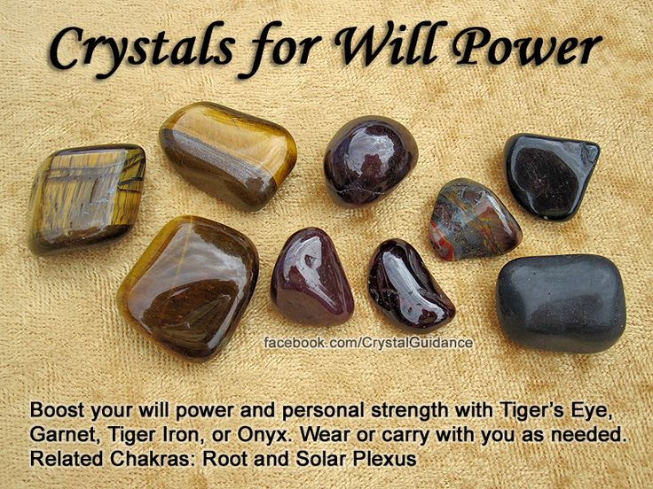Crystals for Will Power — Boost your will power and personal strength with Tiger's Eye, Garnet, Tiger Iron, or Onyx. Wear or carry with you as needed. — Related Chakras: Root and Solar Plexus
