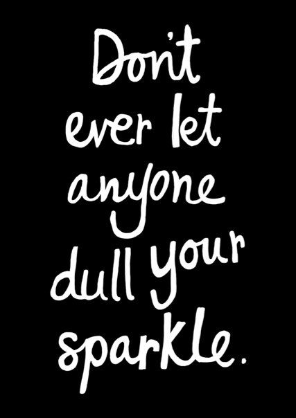 """Don't ever let anyone dull your sparkle."" #quoteoftheday"
