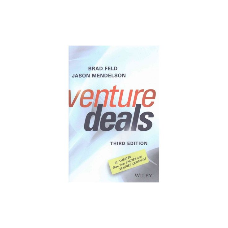 Venture Deals : Be Smarter Than Your Lawyer and Venture Capitalist (Hardcover) (Brad Feld & Jason