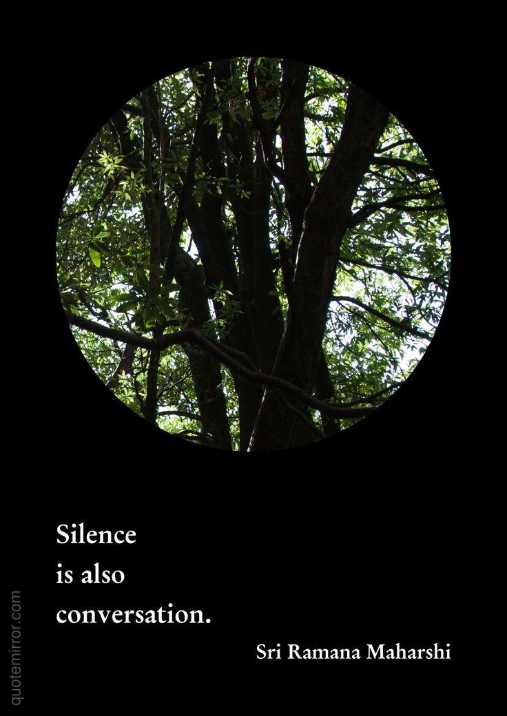 Silence is also conversation.  –Sri Ramana Maharshi #meditation #silence #wisdom http://quotemirror.com/s/kc5fe