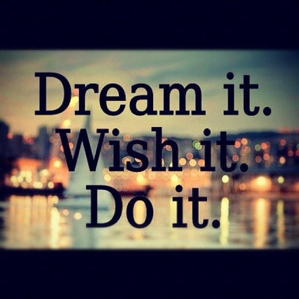 ...: Dreams Big, Life, Motivation Quotes, Things, Favorite Quotes, Living, Inspiration Quotes, Dreams Coming True, Dreams Quotes