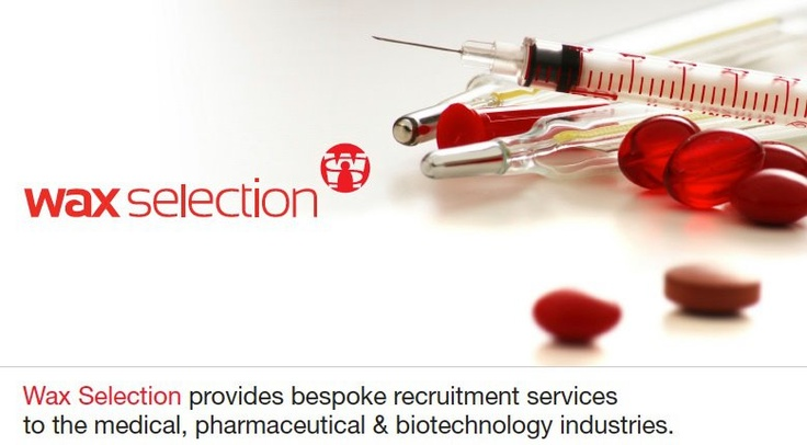Wax Selection - Pharmaceutical Recruitment Specialists