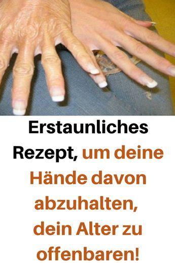 Erstaunliches Rezept, um deine Hände davon abzuhalten, dein Alter zu offenbaren …