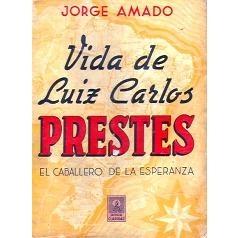 VIDA DE LUIZ CARLOS PRESTES -JORGE AMADO