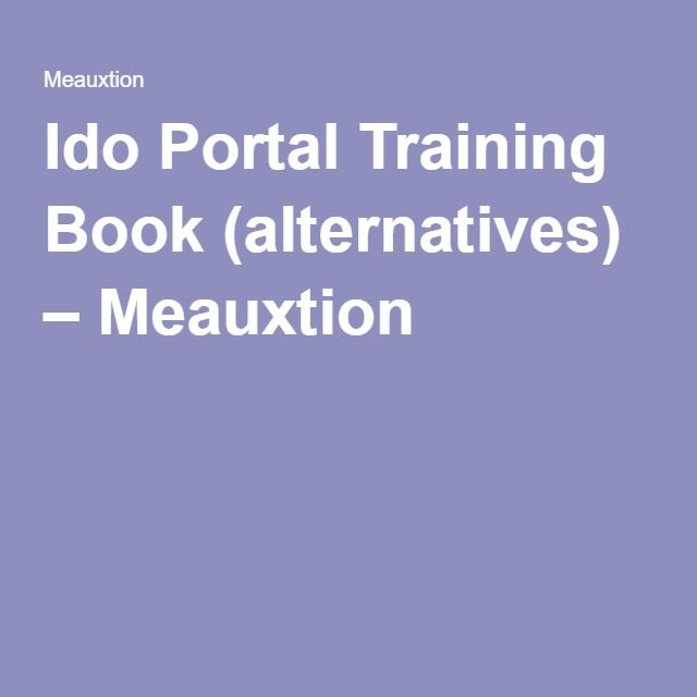 Ido Portal Training Book (alternatives) – Meauxtion