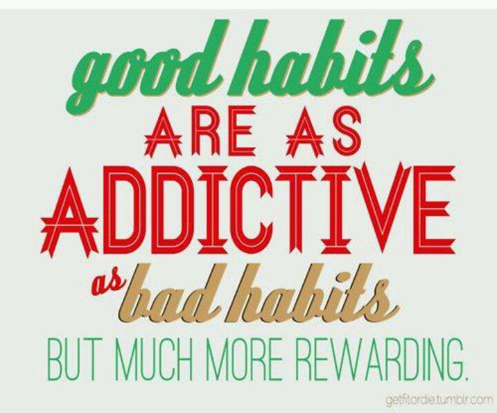 Make good habits