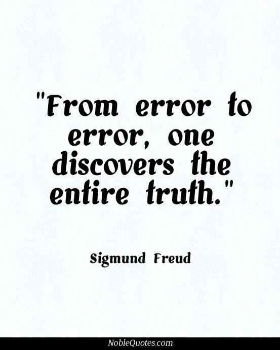 Good old Sigmund Freud ~ http://noblequotes.com/                                                                                                                                                      Más