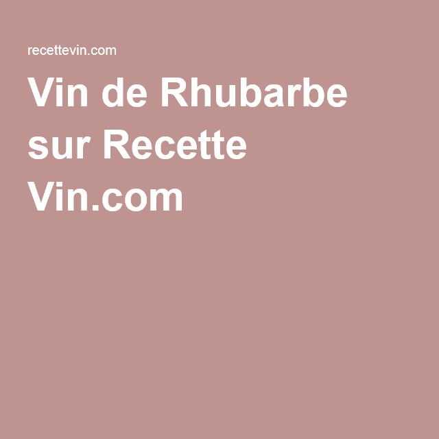Vin de Rhubarbe sur Recette Vin.com