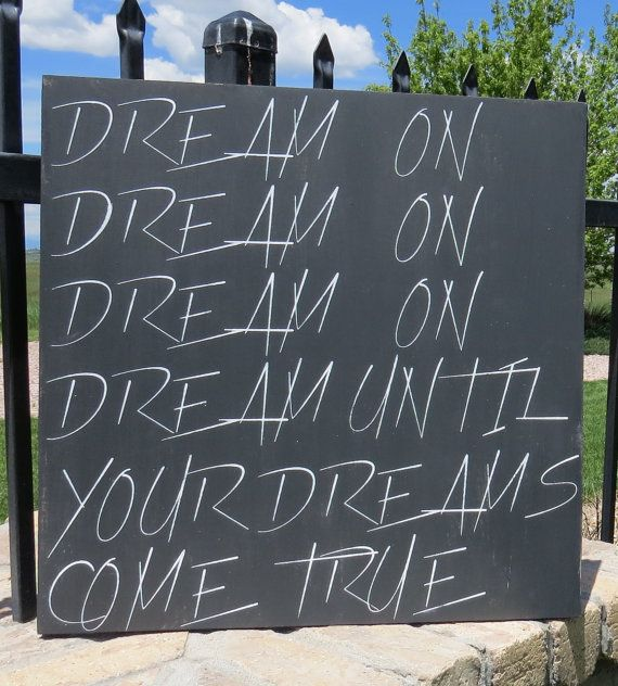 Dream On/Dream Until Your Dreams Come True/Rustic painted Aerosmith/Steven Tyler lyrics by CherryCreekCrafts on Etsy.  Custom sizes and colors available.