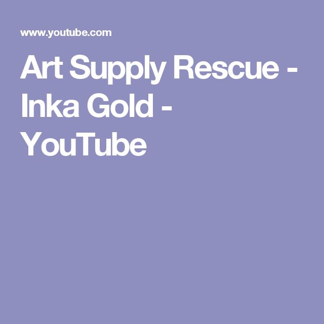 Art Supply Rescue - Inka Gold - YouTube