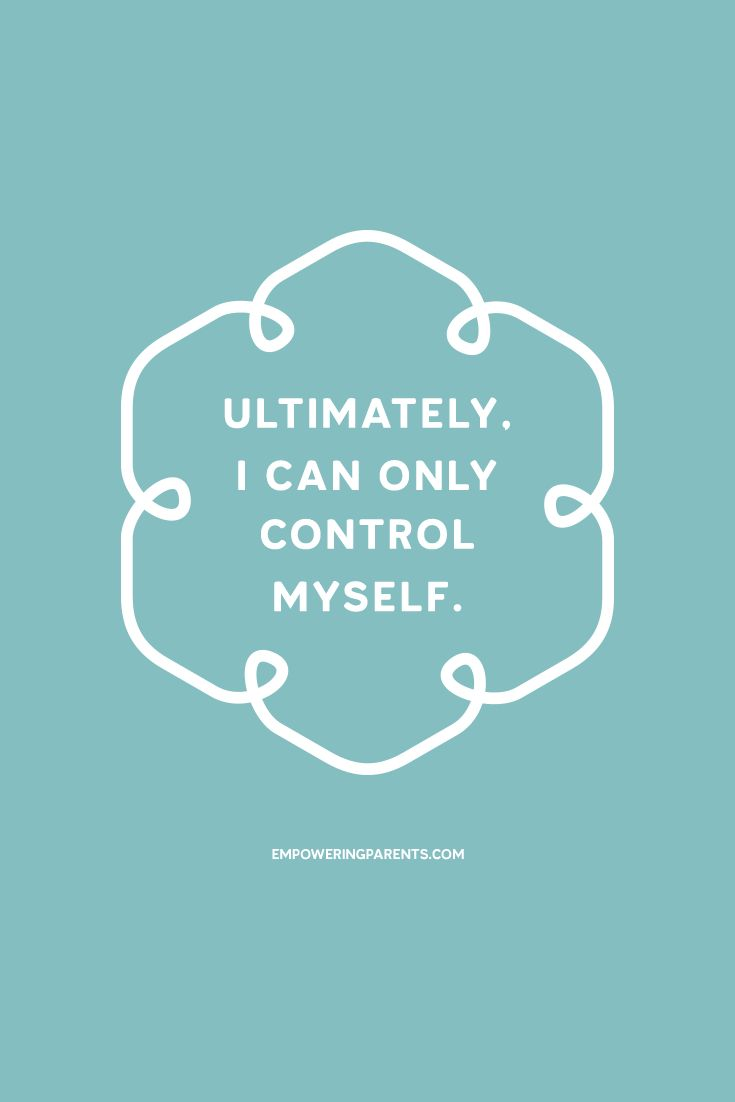 Ultimately, I can only control myself. | 25 Mantras for Moms #parenting