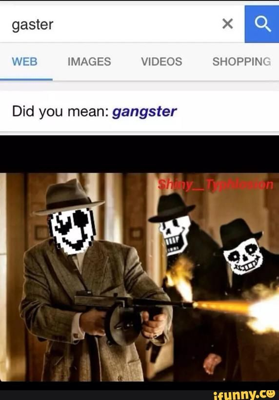 Well d*mn. Looks like Gaster is living a life of...Sans.