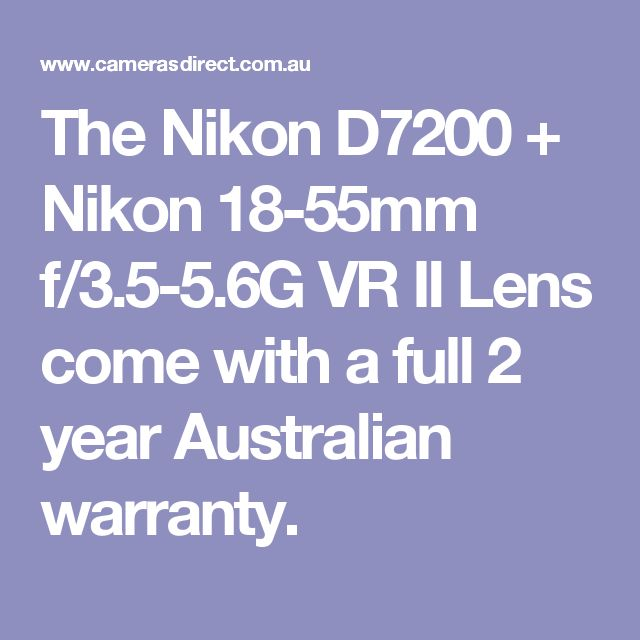 The Nikon D7200 + Nikon 18-55mm f/3.5-5.6G VR II Lens come with a full 2 year Australian warranty.