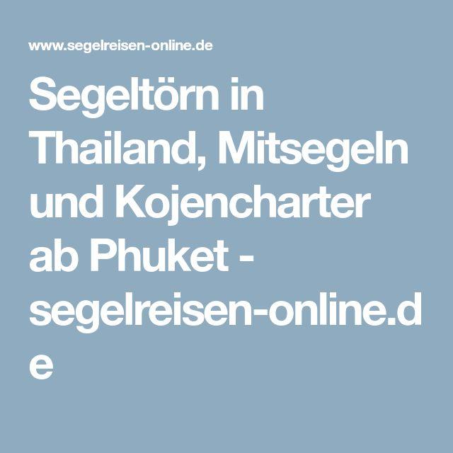 Segeltörn in Thailand, Mitsegeln und Kojencharter ab Phuket - segelreisen-online.de