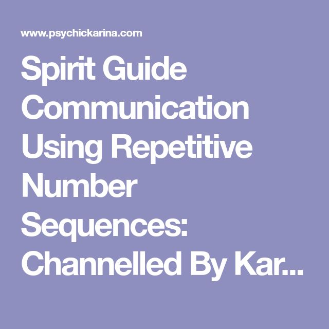 Spirit Guide Communication Using Repetitive Number Sequences: Channelled By Karina Collins