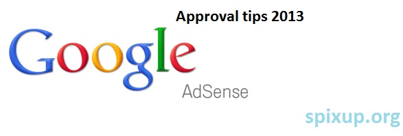 Adsense Approval Follow This Step To Get Approved For a Adsense - 2013