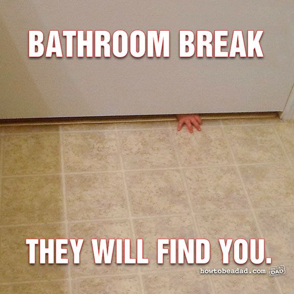 Need a break?  They will find you!..being a mom