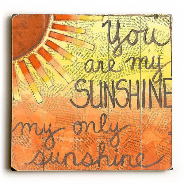 You Are My Sunshine by Artist Monica Martin Wood Sign
