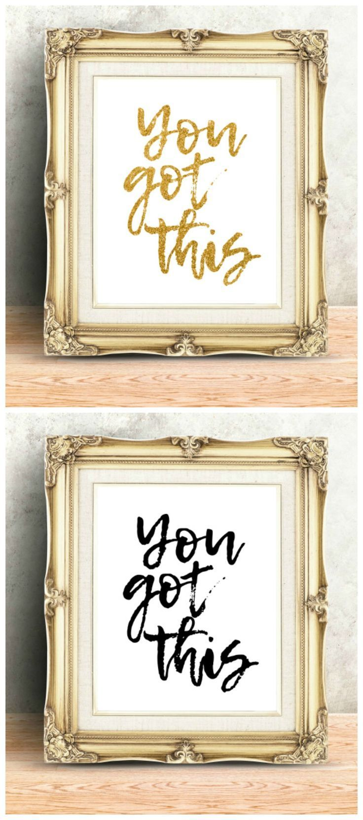 You Got This! These are such gorgeous printables! I really love the gold sparkly one! It would look perfect in my bedroom as an awesome motivational quote every morning! Or I could put it in a gallery wall in my dorm! #inspirationalquote #motivationalquotes #yougotthis #homedecorideas #dorm #quote #apartmentdecor #homedecor #gallerywall #gallerywallideas