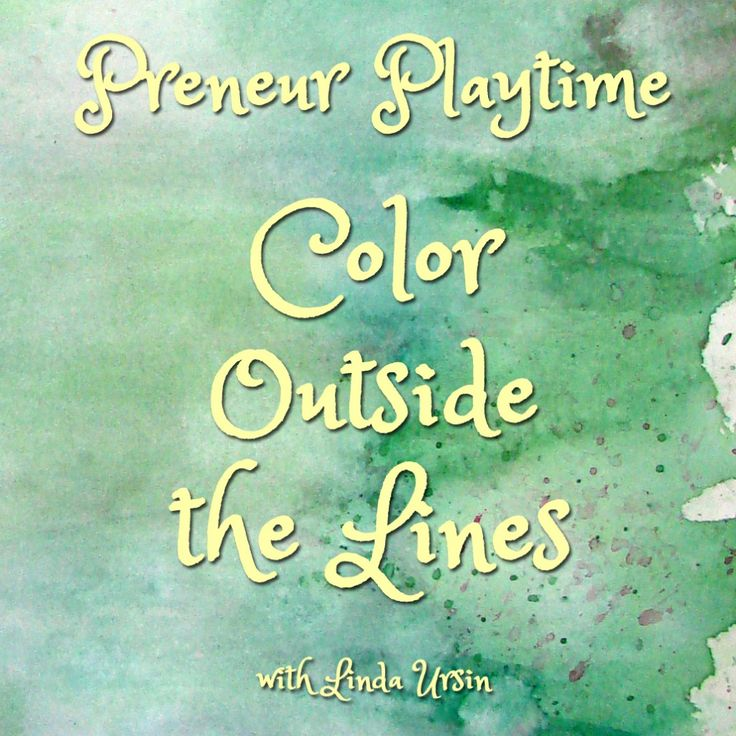 Come play with me! The title Color Outside the Lines means just what you think it means. This hangout is all about play, something most adults forget to do, even though it has huge benefits.