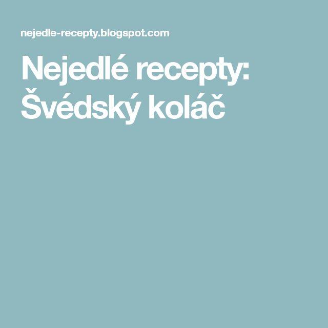 Nejedlé recepty: Švédský koláč
