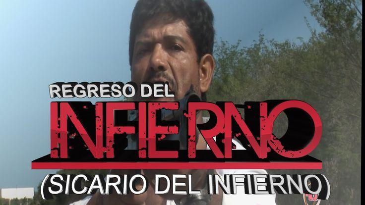 REGRESO DEL INFIERNO -Sicario del Infierno- mexicana (HD)