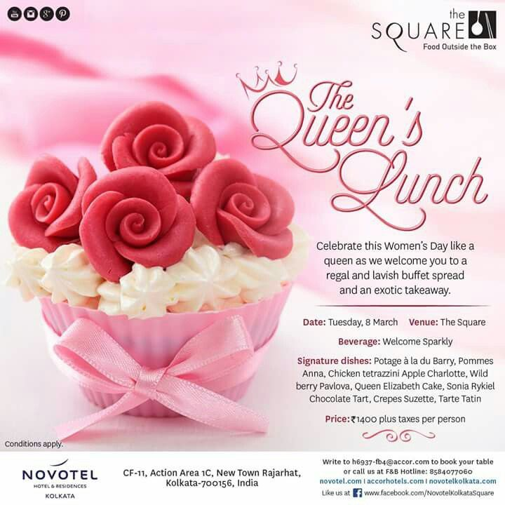 Celebrate International Womens Day tomorrow at The Queen's Lunch at The Square, Novotel Kolkata's All Day Diner.