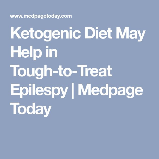 Ketogenic Diet May Help in Tough-to-Treat Epilespy | Medpage Today