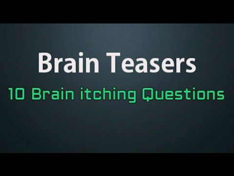 Brain teasers - 10 Brain itching Questions