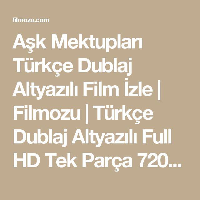 Aşk Mektupları Türkçe Dublaj Altyazılı Film İzle | Filmozu | Türkçe Dublaj Altyazılı Full HD Tek Parça 720p Film İzle