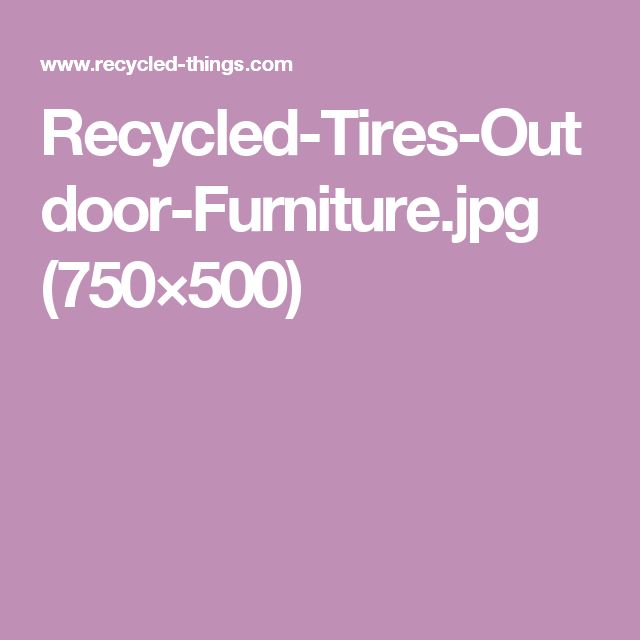 Recycled-Tires-Outdoor-Furniture.jpg (750×500)
