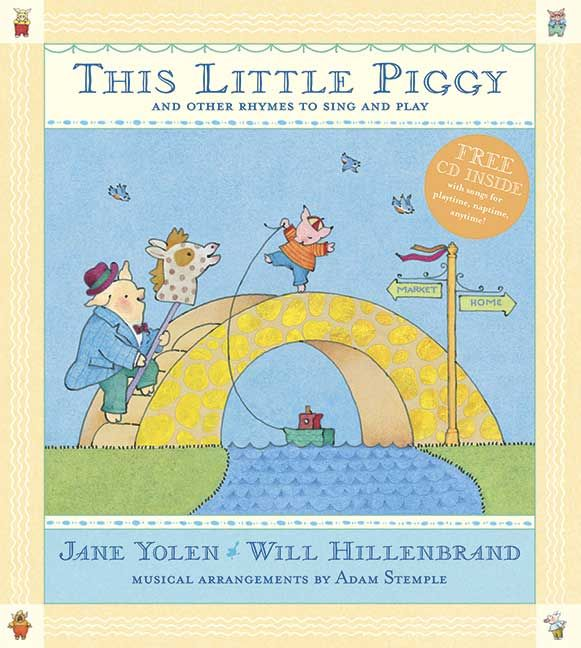 This Little Piggy With Cd Lap Songs Finger Plays Cling And Pantomime Rhymes By Jane Yolen Good Collection Of For The Very Young