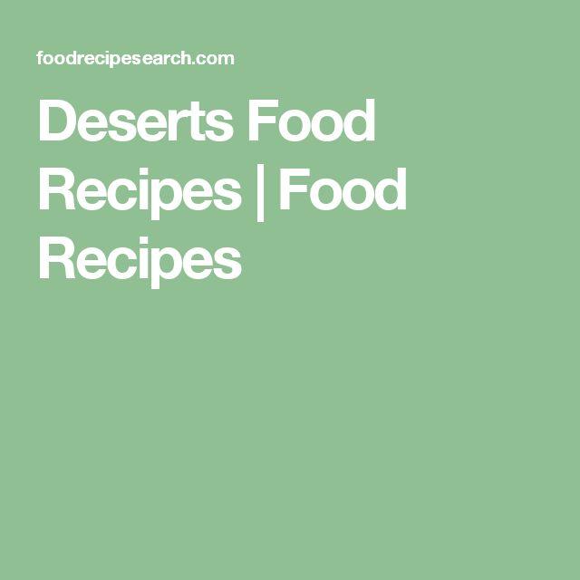 Deserts Food Recipes | Food Recipes