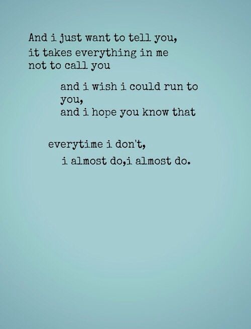 I wish you knew-if you wanted me you let me know.
