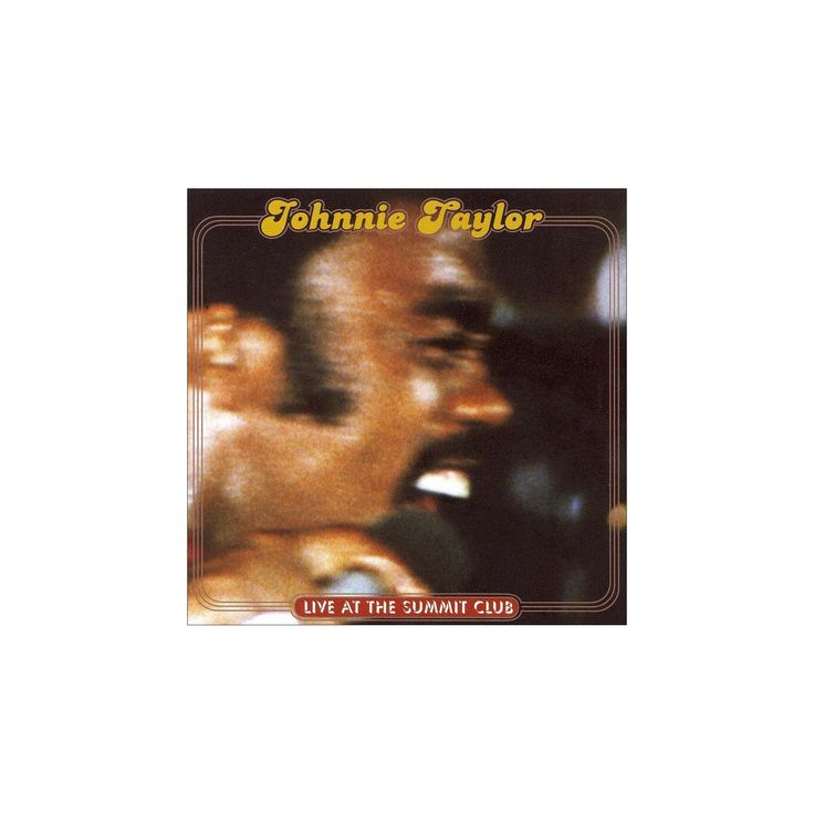 Johnnie taylor - Live at the summit club (CD)