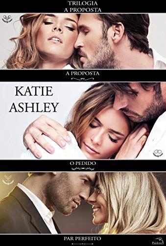915b64307 Trilogia - A Proposta por Katie Ashley --  A Proposta - Livro 1 Com ...