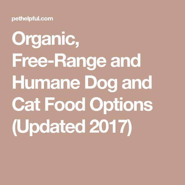 Organic, Free-Range and Humane Dog and Cat Food Options (Updated 2017)