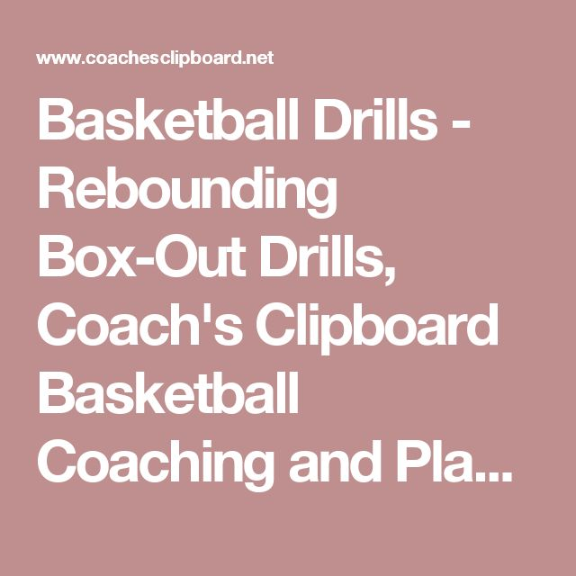 Basketball Drills - Rebounding Box-Out Drills, Coach's Clipboard Basketball Coaching and Playbook