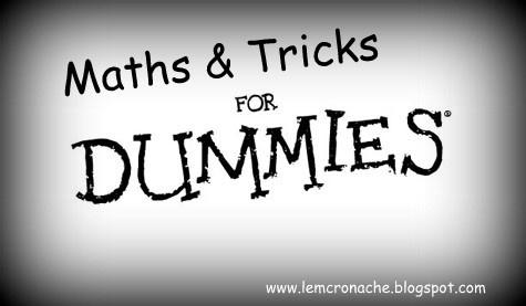 """Le """"M"""" Cronache: Maths & Tricks for Dummies"""
