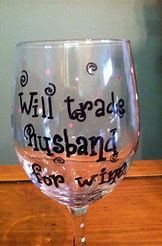 Image result for Funny Wine Glasses for Women