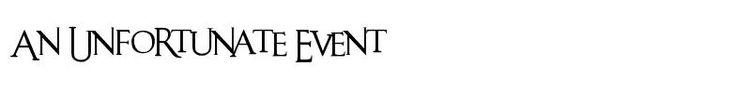free download An Unfortunate Event font - keywords: lemony snickets unfortunate events an unfortunate event jim carrey tv serie fernsehen film movie kino cinema