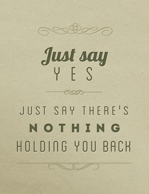 just say yes - snow patrol I'm really loving this song