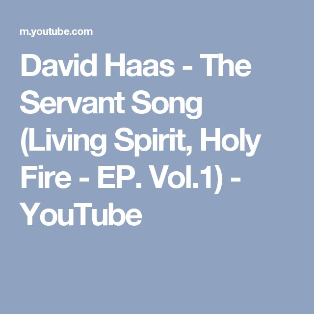 David Haas - The Servant Song (Living Spirit, Holy Fire - EP. Vol.1) - YouTube