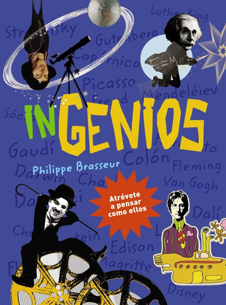 """""""Ingenios"""" - Philippe Brasseur (Editorial Anaya)  #genios #personajesdelahistoria #creatividad #curiosidad #mente #pensamiento #talento"""