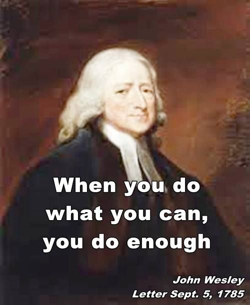 John Wesley quote - When you do what you can