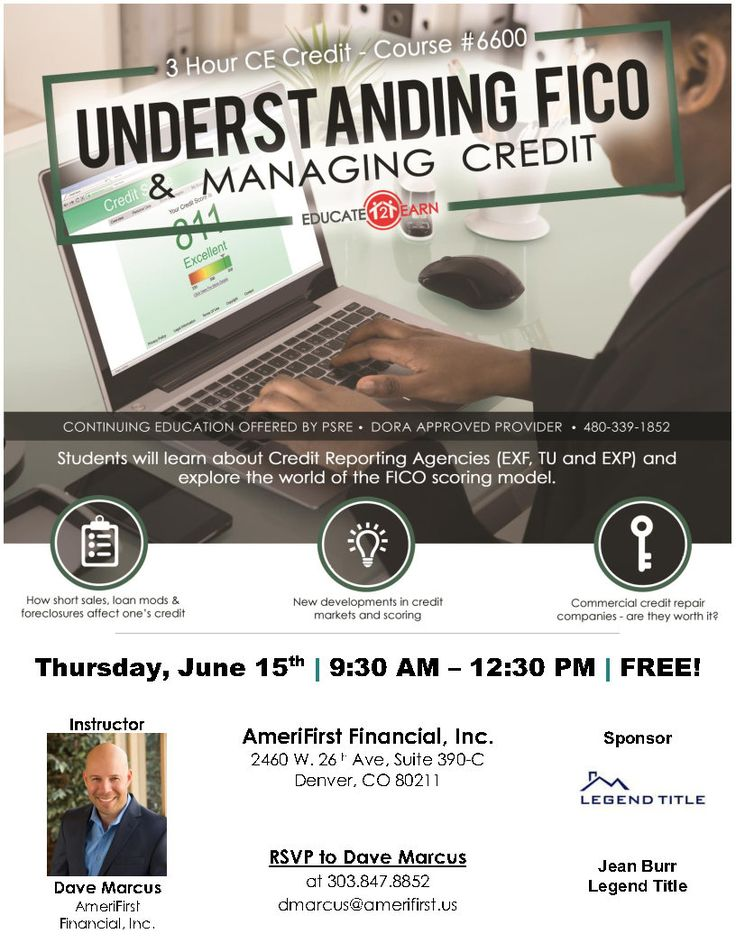 [DENVER, CO] FREE CE* Explore the world of the FICO scoring model! Come and enhance your knowledge about credit reporting agencies, and how short sales, loan mods, and foreclosures affect one's credit and get an update on the new developments in credit markets and scoring! Call now/DM us, or RSVP to Dave Marcus: (303-847-8852 / dmarcus@AmeriFirst.us) #EliteTeamMarketing #Denver #realtor #class #continued #education #fico #credit #manage