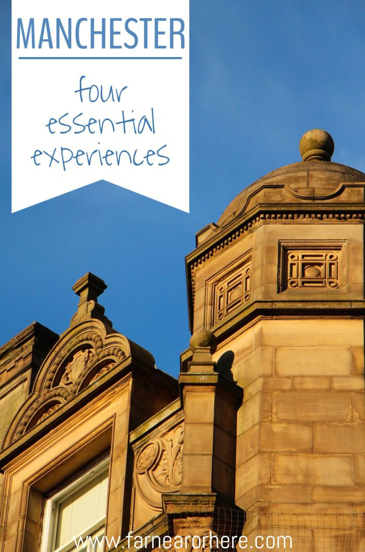 Visiting Manchester? Here are four essential experience for any visit to this English city.....
